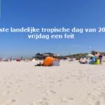 Eerste landelijke tropische dag van 2020 vrijdag een feit