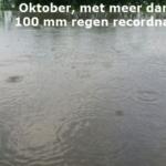 Oktober, met meer dan 100 mm regen recordnat