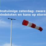 Onstuimige zaterdag zware windstoten en kans op storm