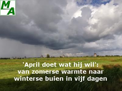 'April doet wat hij wil' van zomerse warmte naar winterse buien in vijf dagen